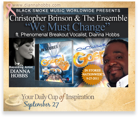 "CoCo Brother Presents Gospel Mix V featuring ""We Must Change"" by Christopher Brinson & The Ensemble with Lead vocals by powerhouse, Dianna Hobbs"