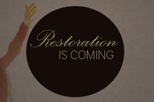 Restoration-coming