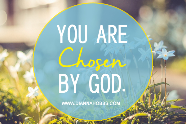 God Has Chosen & Anointed You