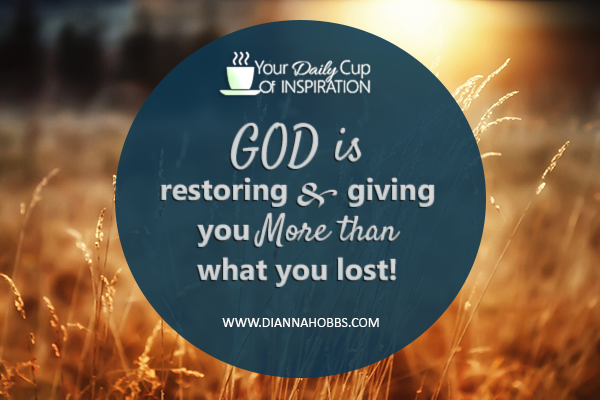 God will restore & give you more!