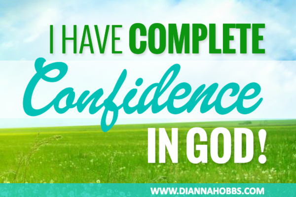 Place your full confidence in the Lord