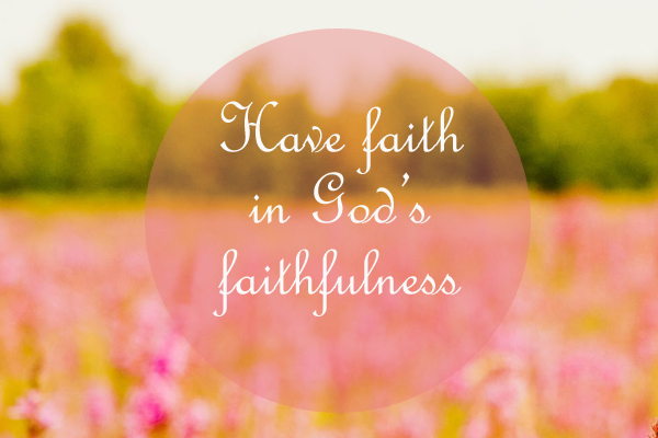 Faith-in-gods-faithfulness
