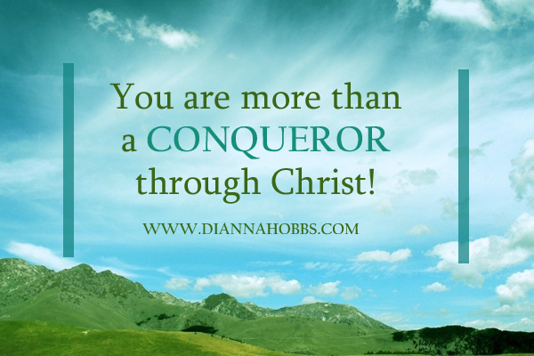 You Are MORE Than A Conqueror